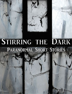 Stirring the Dark Paranormal Short Stories Book